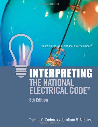 Interpreting the National Electrical Code - 8th Edition - Cengage Learning - IC-5011S8 - ISBN: 1428323732 - ISBN-13: 9781428323735