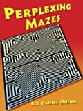 img - for Perplexing Mazes (Paperback)--by Lee Daniel Quinn [1991 Edition] book / textbook / text book