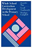 img - for Whole School Curriculum Development In The Primary School book / textbook / text book