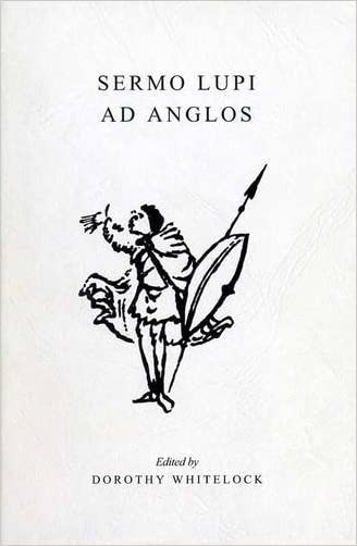 Sermo Lupi Ad Anglos (University of Exeter Press - Exeter Medieval Texts and Studies)