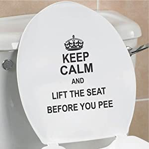 Keep Calm And Lift The Seat Before You Pee Funny Toilet