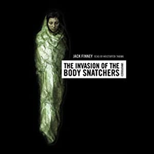 The Invasion of the Body Snatchers | [Jack Finney]