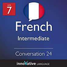 Intermediate Conversation #24 (French) (       UNABRIDGED) by  Innovative Language Learning Narrated by Virginie Maries