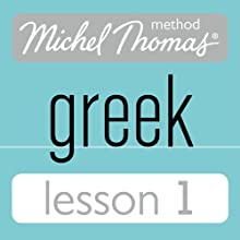 Michel Thomas Beginner Greek, Lesson 1 Audiobook by Hara Garoufalia-Middle, Howard Middle Narrated by Hara Garoufalia-Middle, Howard Middle