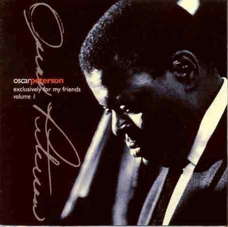 Oscar Peterson - Exclusively for My Friends - Zortam Music