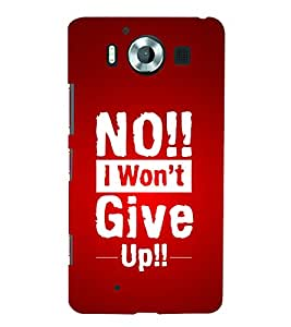 No I Won't Give Up 3D Hard Polycarbonate Designer Back Case Cover for Nokia Lumia 950 :: Microsoft Lumia 950