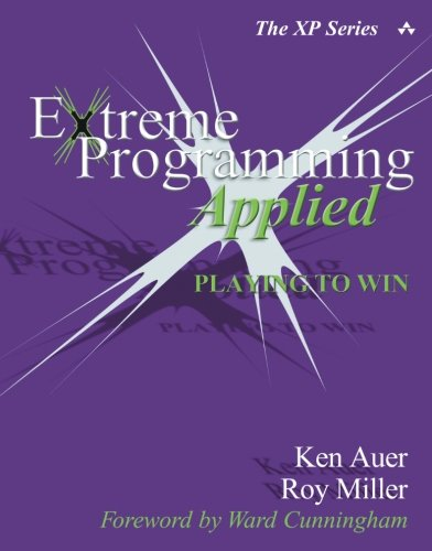 Extreme Programming Applied:Playing to Win (XP Series)