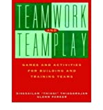 img - for By Sivasailam 'Thiagi' Thiagarajan Teamwork and Teamplay: Games and Activities for Building and Training Teams (1st First Edition) [Paperback] book / textbook / text book