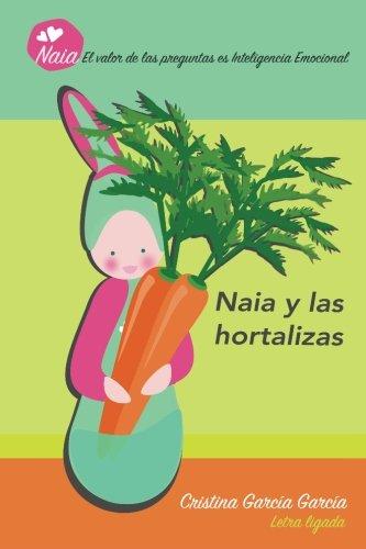 Naia y las hortalizas: Volume 2 (Naia pregunta)