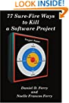 77 Sure-Fire Ways to Kill a Software...