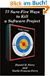 77 Sure Fire Ways to Kill a Software...