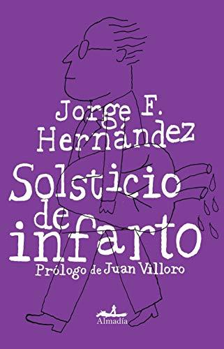 Solsticio de infarto  [Jorge F. Hernandez] (Tapa Blanda)