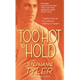 Too Hot to Hold: A Novelby Stephanie Tyler