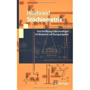 Stöchiometrie: Eine Einführung in die Grundlagen mit Beispielen und Übungsaufgaben (Springer-Lehr