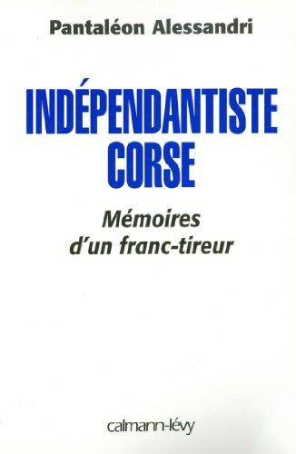 Indépendantiste corse : Mémoire d'un franc tireur (Documents, Actualités, Société)