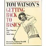 Tom Watson's Getting Back to Basics (Teach Yourself) (0340566906) by Tom Watson