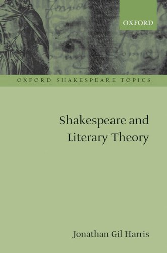 shakespeare in oxford:Shakespeare and Literary Theory (Oxford Shakespeare Topics)