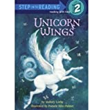 img - for [ { UNICORN WINGS (STEP INTO READING - LEVEL 2 - QUALITY) } ] by Loehr, Mallory (AUTHOR) Oct-24-2006 [ Paperback ] book / textbook / text book