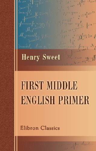First Middle English Primer: Extracts from the Ancren Riwle and Ormulum, with Grammar, Notes, and Glossary