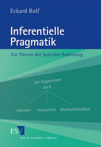 Inferentielle Pragmatik: Zur Theorie der Sprecher-Bedeutung download ...
