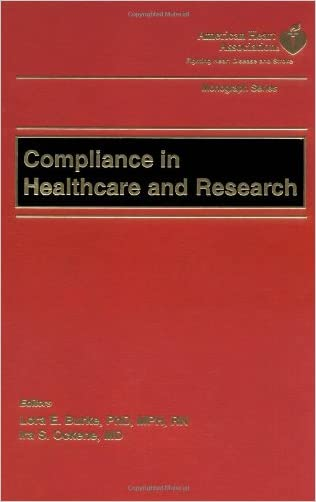 Compliance in Healthcare and Research (American Heart Association Monograph Series) written by Lora Burke