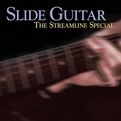 Slide Guitar: The Streamline Special