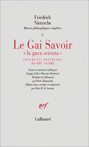Le Gai Savoir : Fragments posthumes, été 1881 - été 1882 francais