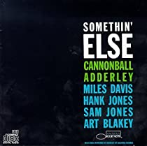 Somethin' Else/Cannonball Adderley, Sam Jones, Hank Jones, Art Blakey, Miles Davis