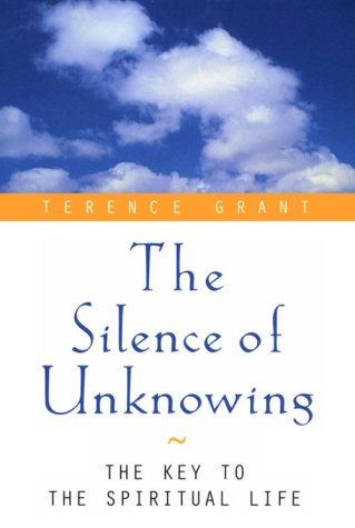 The Silence of Unknowing: The Key to the Spiritual Life