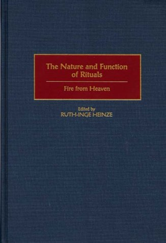 The Nature and Function of Rituals: Fire from Heaven