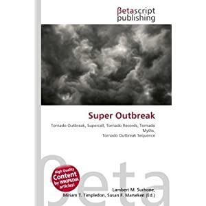 Super Outbreak: Tornado Outbreak, Supercell, Tornado Records, Tornado Myths, Tornado Outbreak Sequence