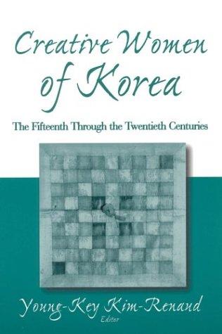 Creative Women of Korea: The Fifteenth Through the...