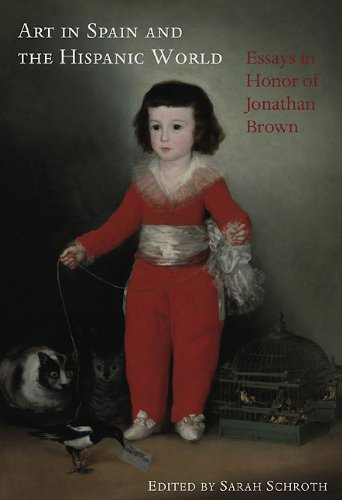ART IN SPAIN AND THE HISPANIC WORLD: Essays in Honor of Jonathan Brown