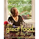 Great Food, All Day Long: Cook Splendidly, Eat Smart [Hardcover]