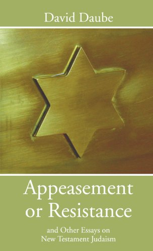 Appeasement or Resistance: And other Essays on New Testament Judaism PDF