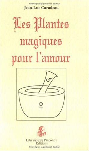 Les plantes magiques pour l'amour