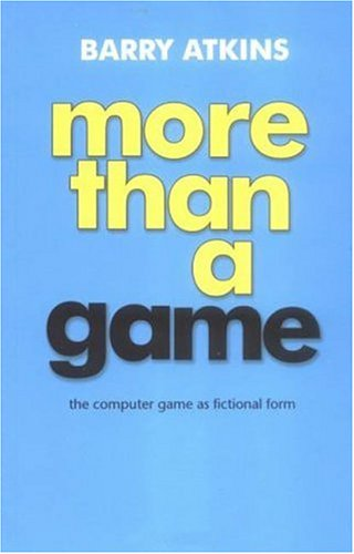 More than a Game: The Computer Game as Fictional Form