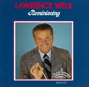 Reminiscing by Lawrence Welk