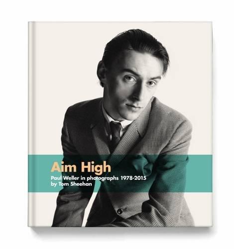 aim-high-paul-weller-in-photographs-1978-2015-deluxe-edition
