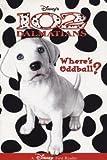 Disney's 102 Dalmatians: Where's Oddball? (A Disney First Reader) (0786844647) by Mary Hogan