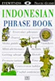 Indonesian (Eyewitness Travel Phrase Books) (0751310972) by Dorling Kindersley