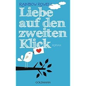 Liebe auf den zweiten Klick: Roman