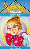 Karen's Bully (Babysitters Little Sister) (0590139673) by Ann M. Martin