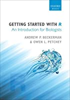 Getting Started with R: An introduction for biologists Front Cover