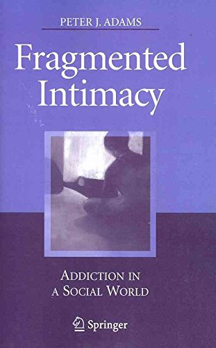 fragmented-intimacy-addiction-in-a-social-world-by-peter-j-adams-published-october-2010
