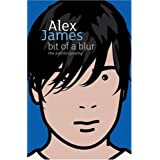 Bit Of A Blur: The Autobiographyby Alex James