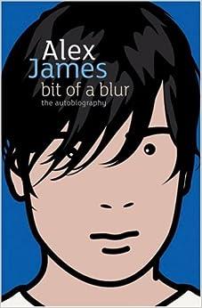 Bit Of A Blur: The Autobiography