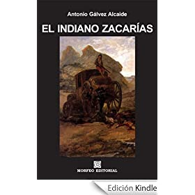 El indiano Zacar�as (RELATOS DEL FUEGO SANGUINARIO Y UN CANDOR)