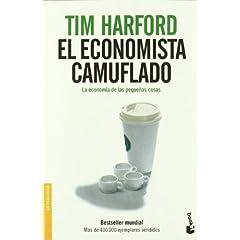 Tim Harford – El economista camuflado. La economía de las pequeñas cosas