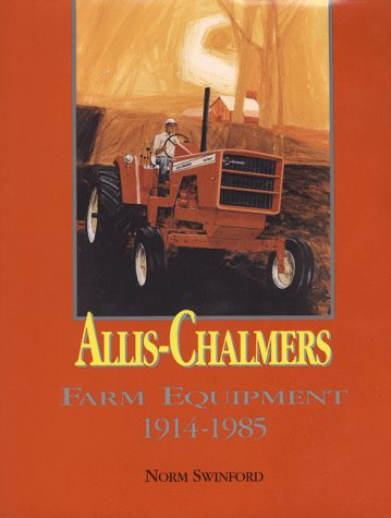 Allis-Chalmers Farm Equipment, 1914-1985
